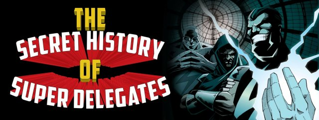 Secret History of Super Delegates