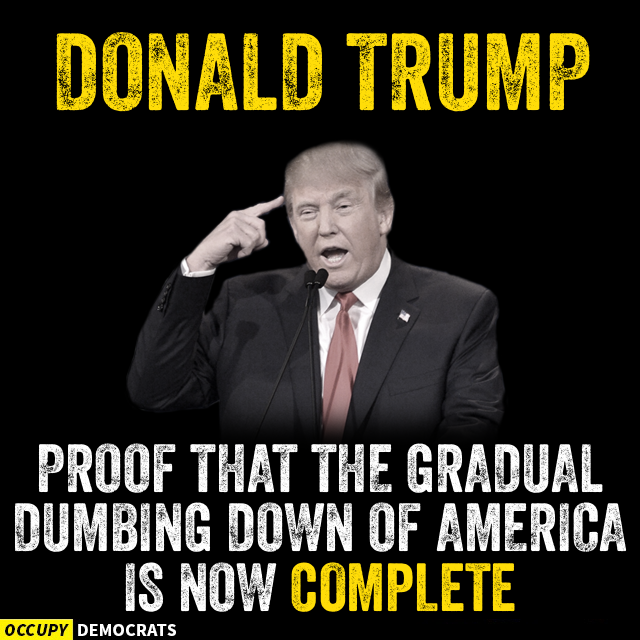 Donald Trump Proof Dumbing Down America.png